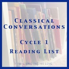 Living Out His Love | Classical Conversations Cycle 1 Reading List Match-up with a huge collection of living books.