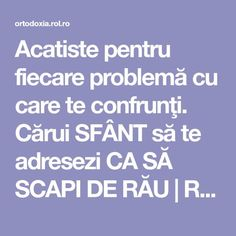 Acatiste pentru fiecare problemă cu care te confrunţi. Cărui SFÂNT să te adresezi CA SĂ SCAPI DE RĂU | ROL.ro Ayurveda, Good To Know, Health Care, Prayers, Health Fitness, Good Things, Education, Life, Amor