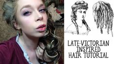 LATE VICTORIAN INSPIRED HAIR TUTORIAL.  I love her videos and this is probably one of the easiest hair tutorials I've seen.  I may actually be able to pull this one off!