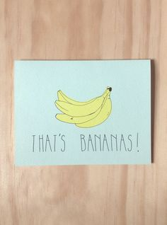 That's Bananas! | Greeting Card by HartlandBrooklyn |