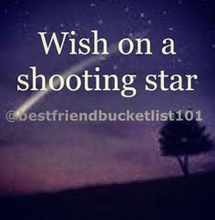 Shooting Stars... I could really use a wish right now