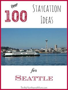Check out this list of over 100 #Staycation Ideas for Seattle & greater Seattle area! Perfect for those living in the NW as well as people traveling to Seattle for vacation! Staycation #travel #frugal Frugal Staycation Ideas