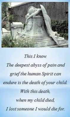 The death of a child...this is so true :'-(