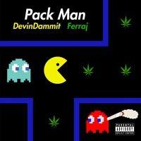 Pack Man Feat. Devin Dammit par Ferraj sur SoundCloud