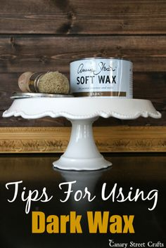 Tips for using dark wax on furniture / canarystreetcrafts.com