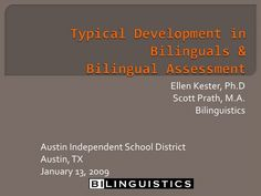 Typical Development in Bilinguals and Bilingual Assessment - Speech Therapy - Spanish Speech Therapy - SLP
