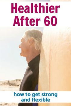 Click-through to see how you can get even stronger and more flexible – after the age of 60 and beyond. #inspiration #over60 #stronger #flexibility #overfiftyandfit #healthier #diet #fitness #mindset Healthy Aging, Get Healthy, Healthy Tips, Retirement Money, Physical Environment, Over 60, How To Become, How To Get, High Intensity Interval Training