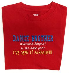 Dance Brother TShirt. For that brother who by DanceMomsDanceWear, $25.00