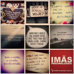 Frases inspiradoras no seu dia a dia. Crie imãs personalizados em www.voucolar.com.br