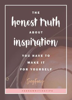 """Stop killing yourself over not feeling """"inspired enough"""" to be a songwriter. You ARE a songwriter. Here's how you get your inspiration back. 