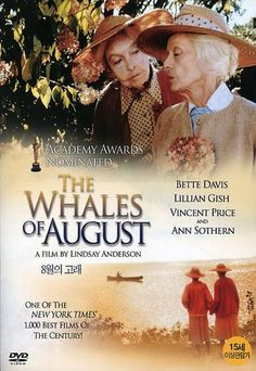 The Whales of August (1987)  as Lillian Gosh and Better Davis come to the very end of their careers. A hauntingly sad film.