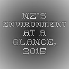 NZ's Environment at a glance, 2015 | Ministry for the Environment