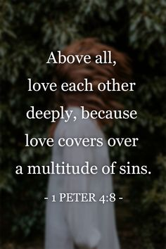 Above all, love each other deeply...  #love #loveoneanother #loveeachother