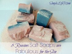 8 Reasons Salt Soaps are Fabulous for the Skin from Simple Life Mom