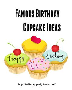 Famous Birthday Cupcake Ideas - Birthday Party Ideas