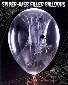 Awesomely Creepy Spider-Web Filled Balloons WHAT YOU'LL NEED: Hi-float (goop for inside your balloons) 11-inch clear latex balloons Small rubber spiders  WHAT YOU'LL DO: Inject a little less than t...