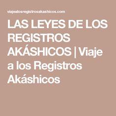 LAS LEYES DE LOS REGISTROS AKÁSHICOS | Viaje a los Registros Akáshicos