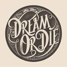 Dream or Die by sepra4life, via Flickr