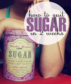 Giving Up Sugar Case Study: How I Quit Sugar In 2 Weeks