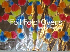 Toddler/preschool craft -- paint foil, fold in half, rub foil, open up, instant art work!  Easy, and quick enough for short attention spans.