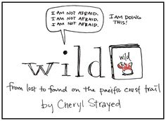 """My kind of """"Wild"""" – visual thoughts on Cheryl Strayed's book"""