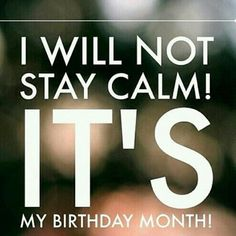 Birthday month October it's the best. lol