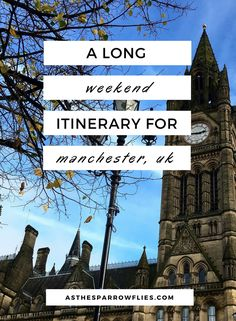 Weekend in Manchester | Things to do in Manchester | Manchester Itinerary | Manchester Guide | Visit England #manchester #visitengland #adventuretraveltips