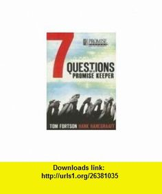 Seven Questions of a Promise Keeper Thomas S. Fortson Jr., Hank Hanegraaff , ISBN-10: 1404104178  ,  , ASIN: B005SN1SHI , tutorials , pdf , ebook , torrent , downloads , rapidshare , filesonic , hotfile , megaupload , fileserve