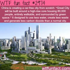 China is trying to build a car free city -WTF fun facts