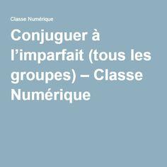 Conjuguer à l'imparfait (tous les groupes) – Classe Numérique