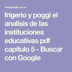 frigerio y poggi el analisis de las instituciones educativas pdf capitulo 5 - Buscar con Google