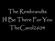 The Rembrandts - I'll Be There For You (lyrics) Best Friend Songs, Best Friends, Yours Lyrics, For You Song, Rembrandt, Singing, Music, Youtube, Facebook