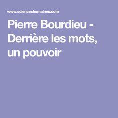 Pierre Bourdieu - Derrière les mots, un pouvoir