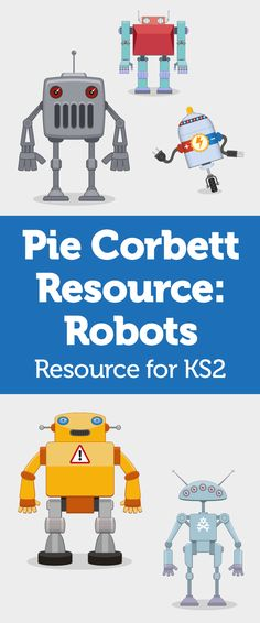 Watch the sparks fly as children tackle Pie Corbett's robot inspired literacy project