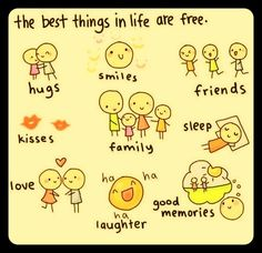 The Best Things in Life are FREE!!! =)