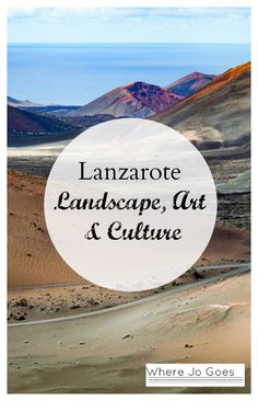 LANZAROTE, LANDSCAPE AND ART ON THE TRAIL OF MANRIQUE - Where Jo Goes
