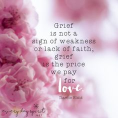 "We grieve deeply because we love deeply. We don't ""get over"" grief, we weave it into the tapestry of our lives. It is the reflection of our belonging to each other. xo everydayspirit.net xo #grief #infantloss #griefandloss"
