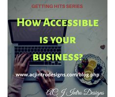 How Accessible is your Business? Here are the 6 elements that create a rise in acknowledgment and publication of your business and how it grows when all 6 elements are active in your business.