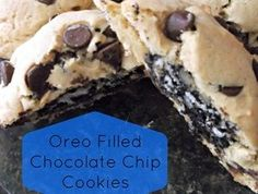 Oreo Filled Chocolate Chip Cookies.