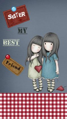 My sister, Tammy Jo, isn't just my sister, she's my Best friend AND the other half of my heart. Best Friends Sister, Sister Love, My Best Friend, Cute Images, Cute Pictures, Image Deco, Santoro London, Illustration Noel, Holly Hobbie