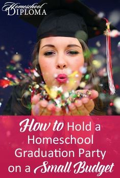 Keep your party focus where it needs to be -- celebrating your son or daughter's homeschool graduation. Don't get bogged down in the party planning to the degree that you can't have fun and rejoice at this milestone.