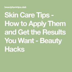 Skin Care Tips - How to Apply Them and Get the Results You Want - Beauty Hacks Care About You, Bed Room, Aesthetic Clothes, Skin Care Tips, Your Skin, Sony, Beauty Hacks, Room Ideas, Skincare