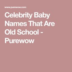 Celebrity Baby Names That Are Old School - Purewow