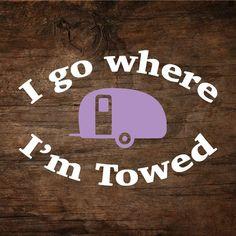 I Go Where I'm Towed Teardrop Window Decal