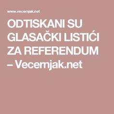 ODTISKANI SU GLASAČKI LISTIĆI ZA REFERENDUM – Vecernjak.net