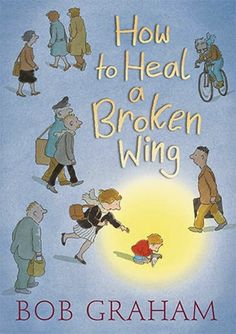 How to Heal a Broken Wing by Bob Graham I EMPATHY