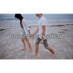 Having a guy bestfriend. <3