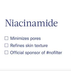 Niacinamide is a standout because of its versatility for almost any skin care concern and skin type.