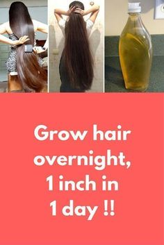 Grow hair overnight, 1 inch in 1 day !! In this article I will share with you How to grow your hair overnight, faster and longer. Grow your Hair 1 inch in 1 day. A Magical Formula to Grow your Hair Super fast, 100% Guaranteed Result. For this you will need Aloe vera gel Coconut oil Olive oil Castor oil Almond oil Vitamin E …
