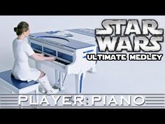 Ultimate Star Wars Medley - Player Piano (Sonya Belousova) - YouTube